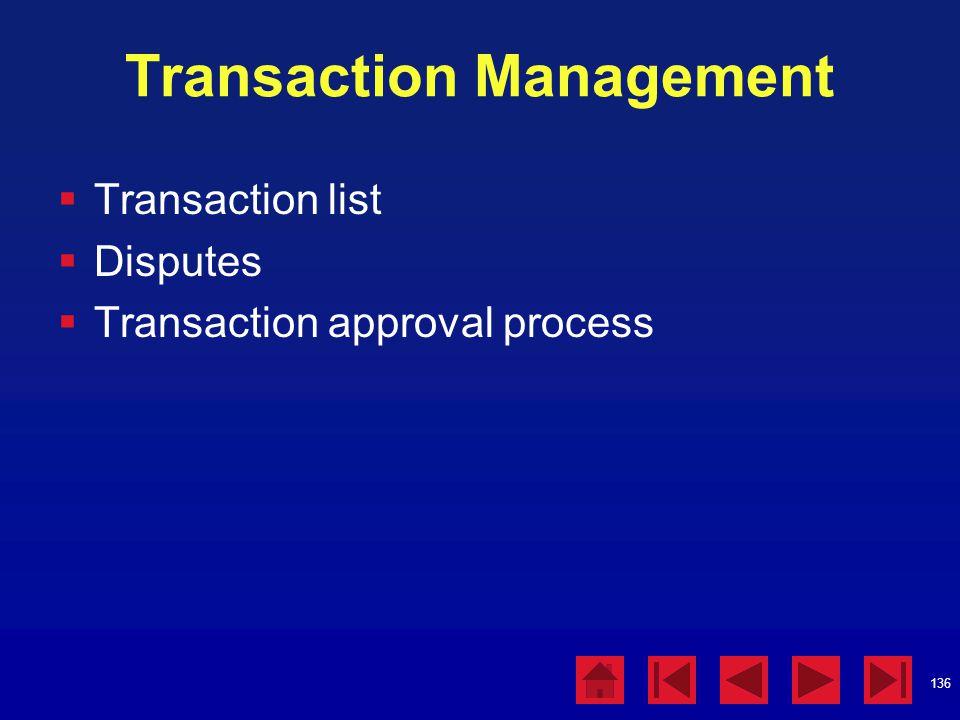 136 Transaction Management  Transaction list  Disputes  Transaction approval process