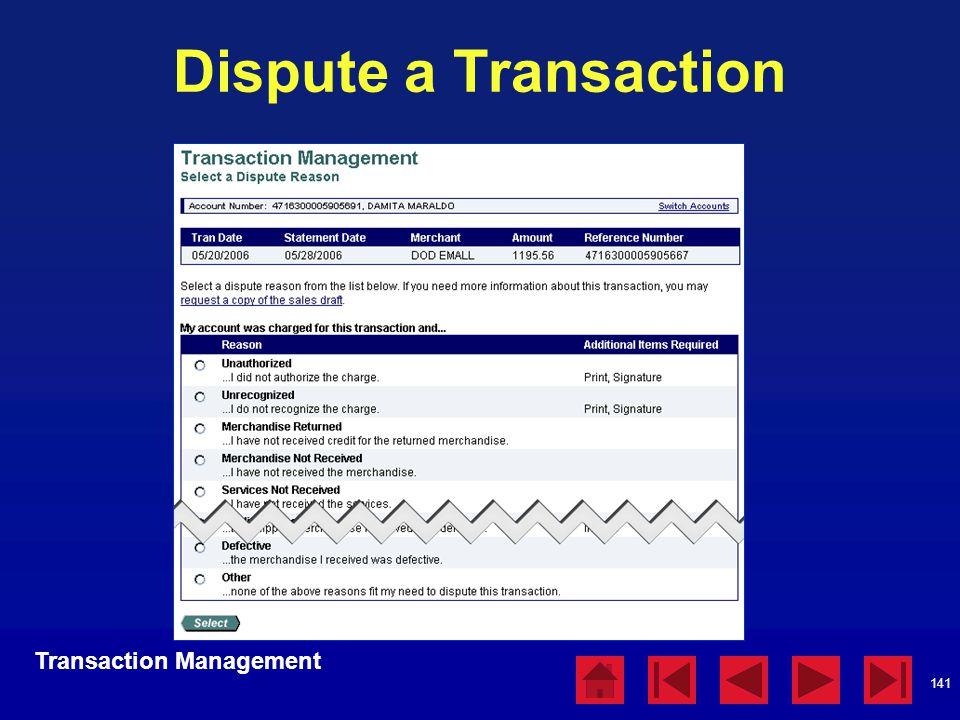 141 Dispute a Transaction Transaction Management