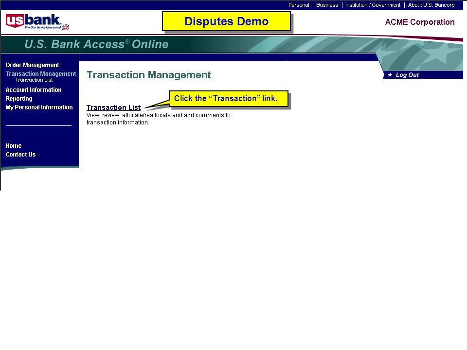 "Click the ""Transaction"" link. Disputes Demo"