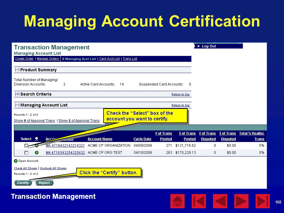 """168 Managing Account Certification Transaction Management Click the """"Certify"""" button. Check the """"Select"""" box of the account you want to certify."""