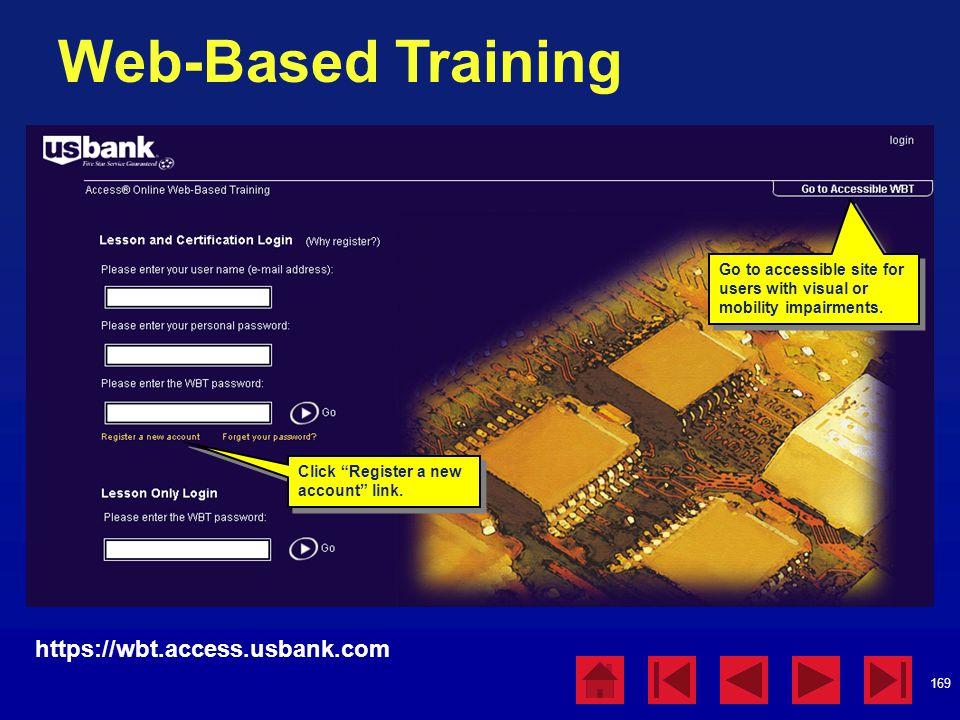169 Web-Based Training https://wbt.access.usbank.com Click Register a new account link.