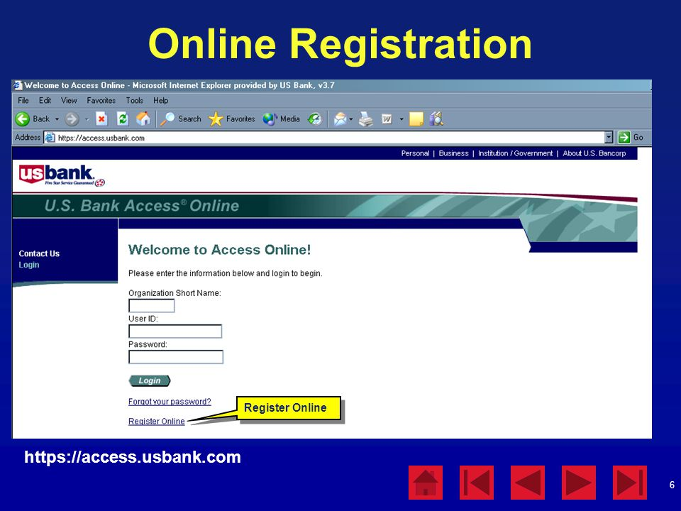 6 Online Registration https://access.usbank.com Register Online