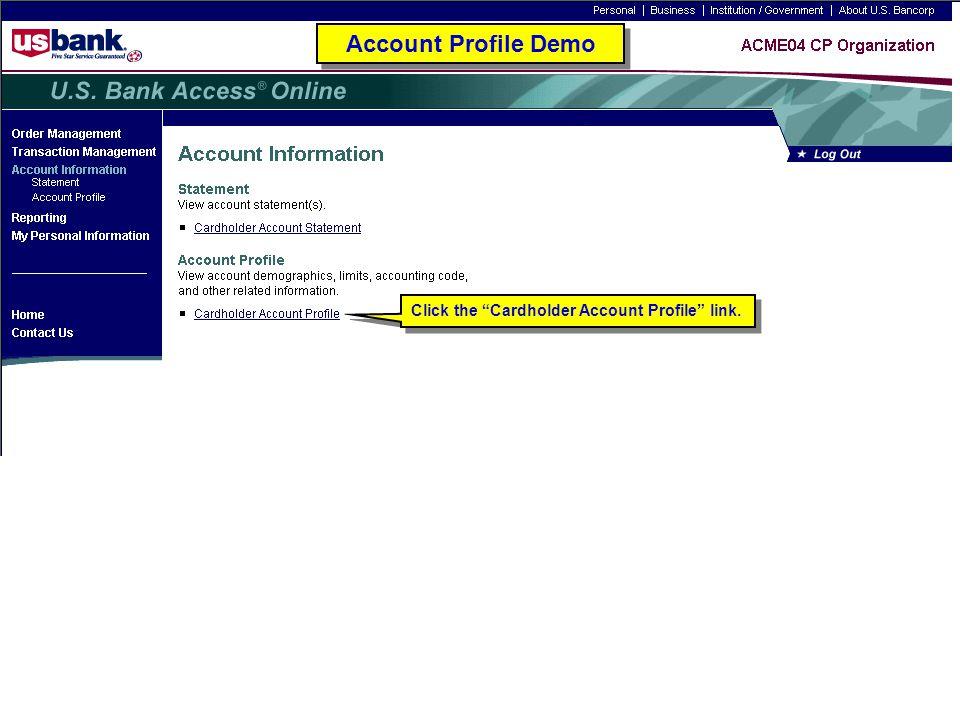 "Click the ""Cardholder Account Profile"" link. Account Profile Demo"