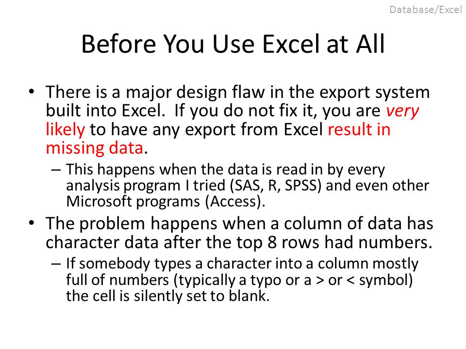 Before You Use Excel at All There is a major design flaw in the export system built into Excel. If you do not fix it, you are very likely to have any
