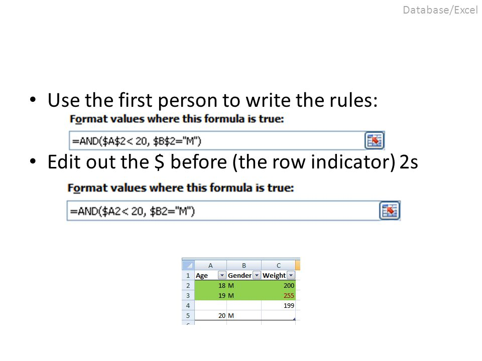 Use the first person to write the rules: Edit out the $ before (the row indicator) 2s Database/Excel
