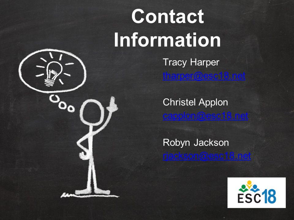 Tracy Harper tharper@esc18.net Christel Applon capplon@esc18.net Robyn Jackson rjackson@esc18.net Contact Information