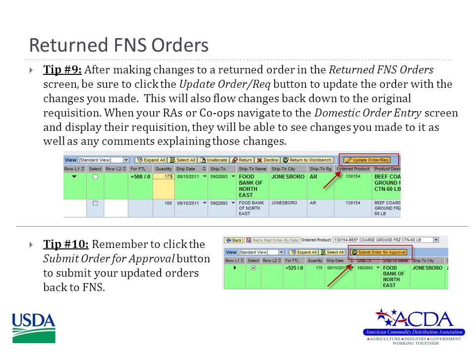 Returned FNS Orders  Tip #9: After making changes to a returned order in the Returned FNS Orders screen, be sure to click the Update Order/Req button to update the order with the changes you made.