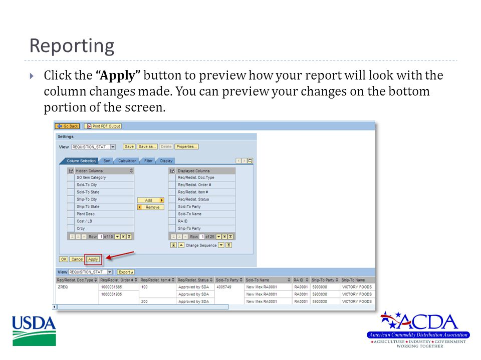 Reporting  Click the Apply button to preview how your report will look with the column changes made.