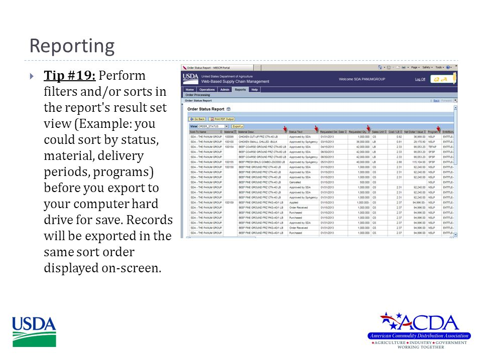 Reporting  Tip #19: Perform filters and/or sorts in the report s result set view (Example: you could sort by status, material, delivery periods, programs) before you export to your computer hard drive for save.