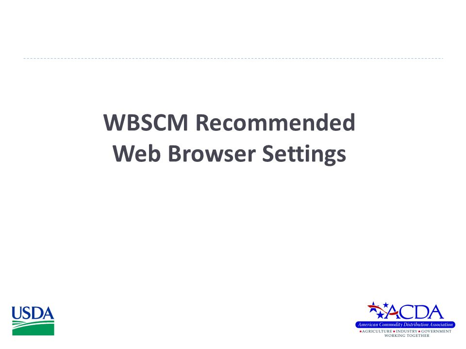 WBSCM Recommended Web Browser Settings