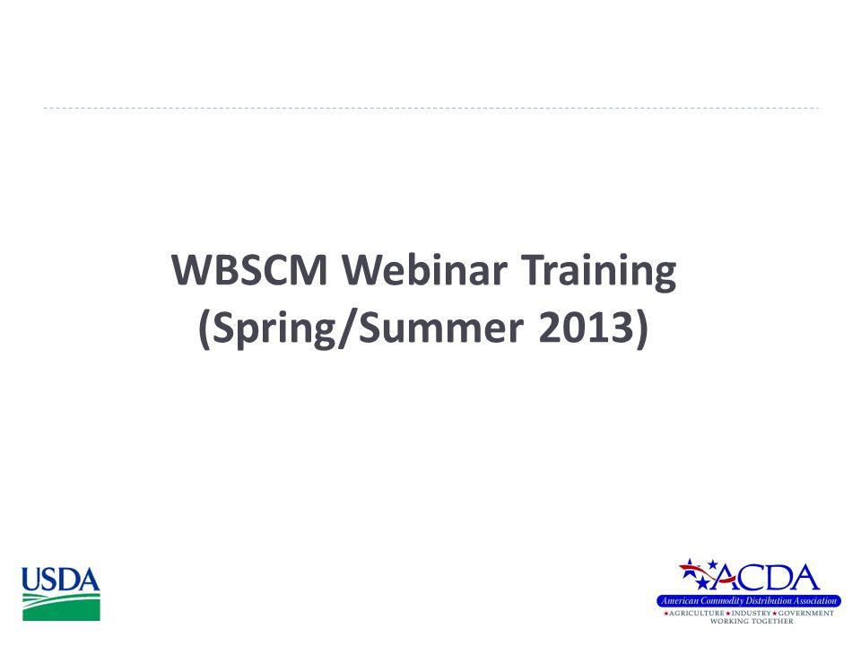 WBSCM Webinar Training (Spring/Summer 2013)