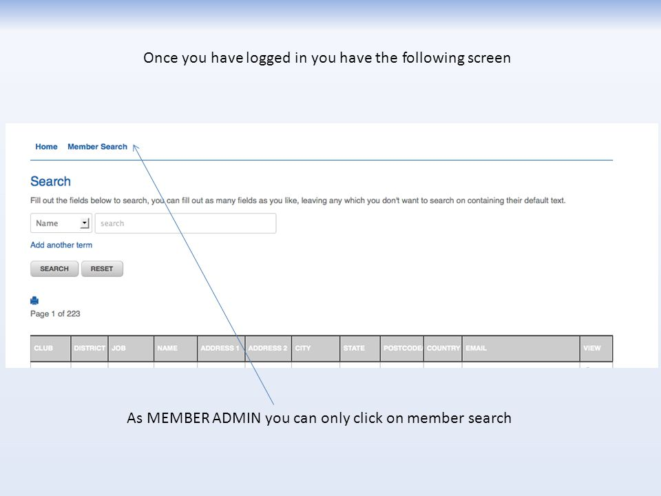 Once you have logged in you have the following screen As MEMBER ADMIN you can only click on member search