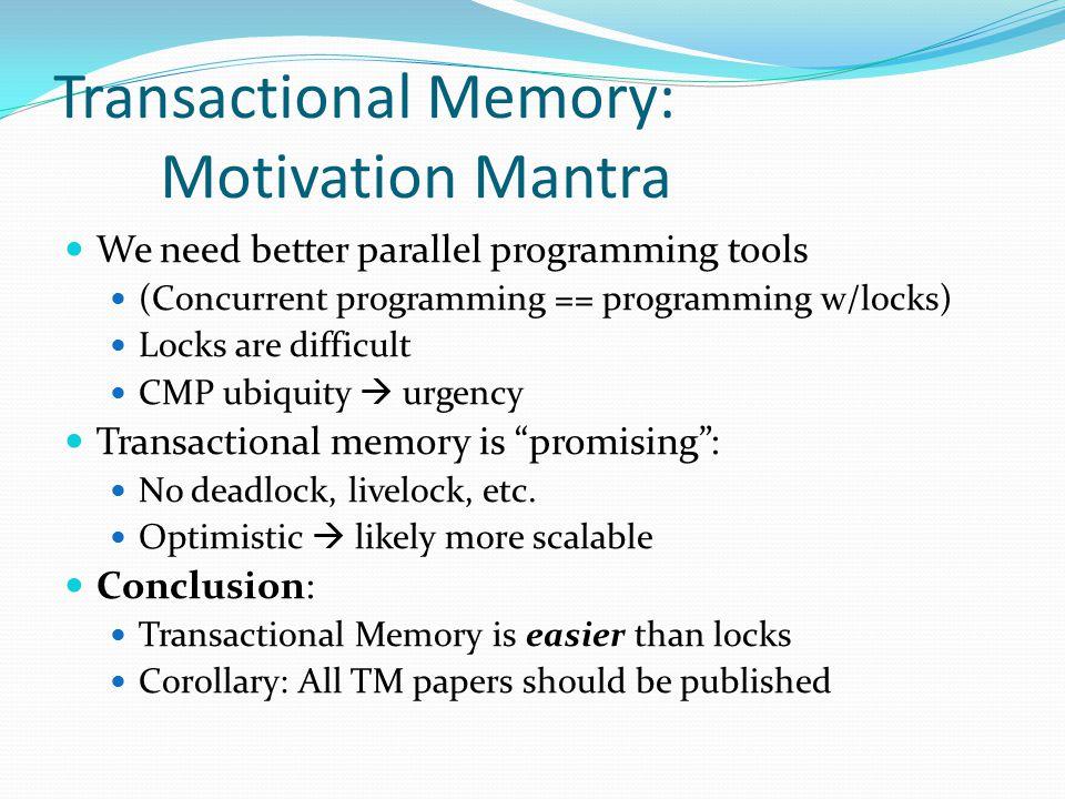 Outline Motivation Programming Problem User Study Methodology TM Support Survey details Results Conclusion