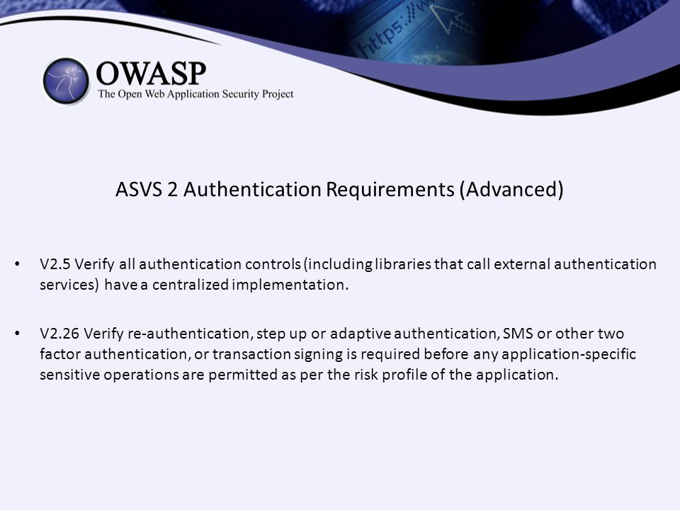 ASVS 2 Authentication Requirements (Advanced) V2.5 Verify all authentication controls (including libraries that call external authentication services)