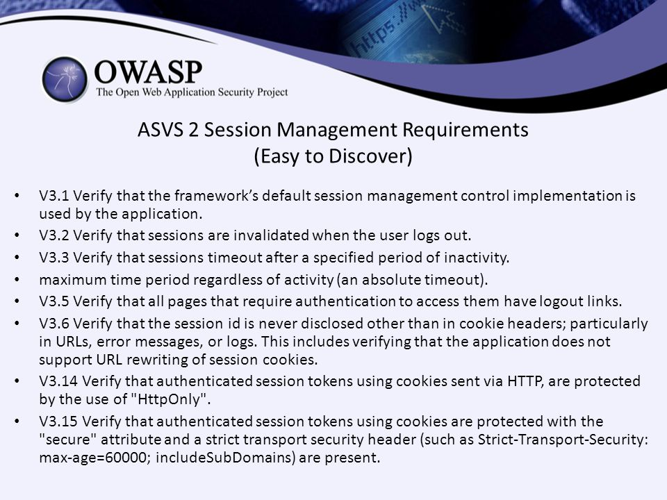 ASVS 2 Session Management Requirements (Easy to Discover) V3.1 Verify that the framework's default session management control implementation is used b