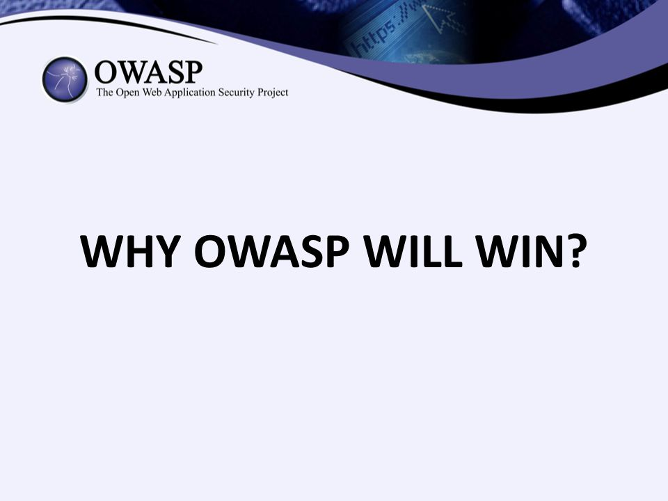 WHY OWASP WILL WIN?