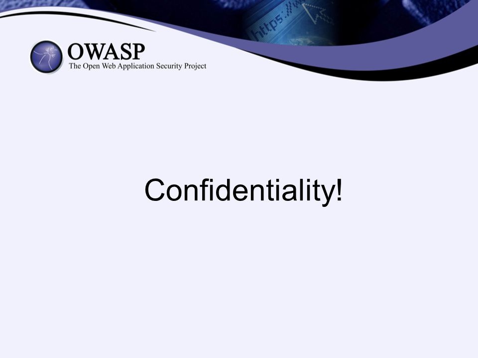 Confidentiality!