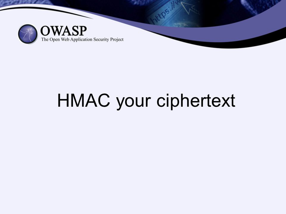 HMAC your ciphertext