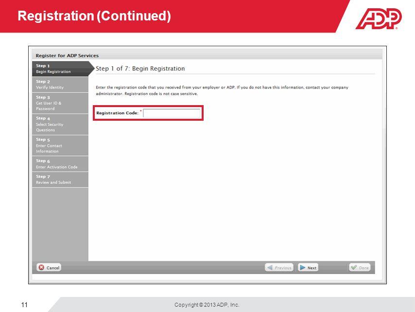 Copyright © 2013 ADP, Inc. 11 Registration (Continued)