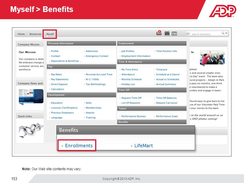 Copyright © 2013 ADP, Inc. 153 Myself > Benefits Note: Our Web site contents may vary.