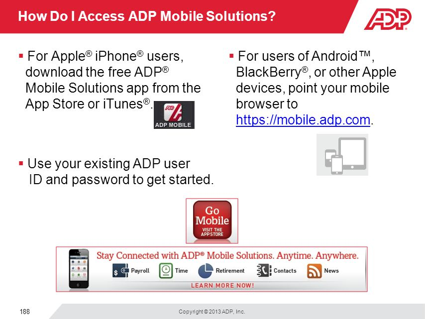 Copyright © 2013 ADP, Inc. 188 How Do I Access ADP Mobile Solutions.