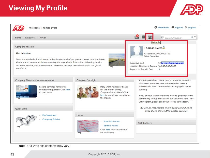 Copyright © 2013 ADP, Inc. 43 Viewing My Profile Note: Our Web site contents may vary.