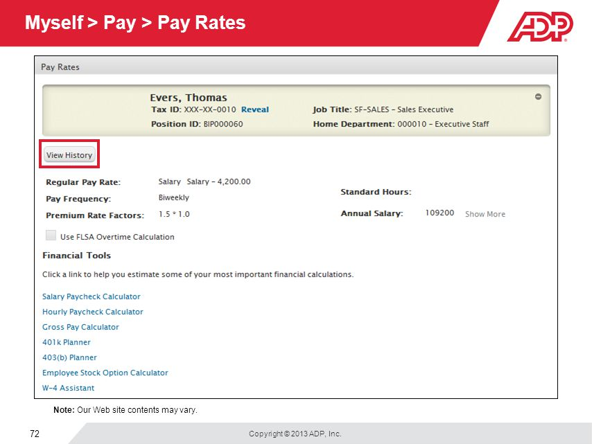 Copyright © 2013 ADP, Inc. 72 Myself > Pay > Pay Rates Note: Our Web site contents may vary.