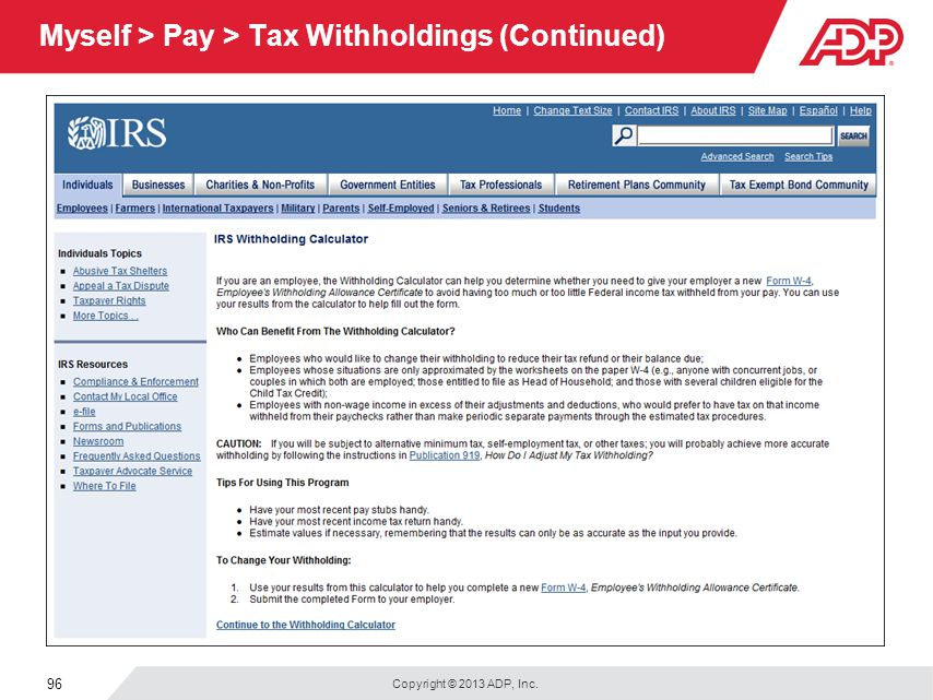 Copyright © 2013 ADP, Inc. 96 Myself > Pay > Tax Withholdings (Continued)