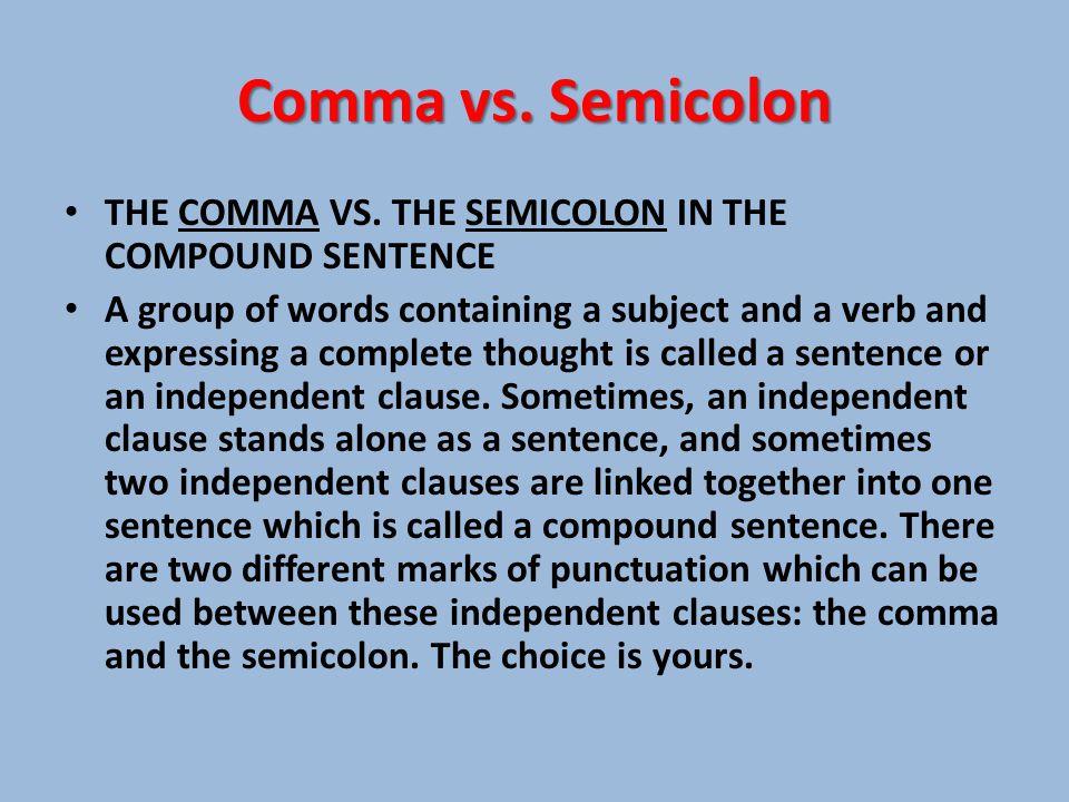 Comma vs. Semicolon THE COMMA VS.