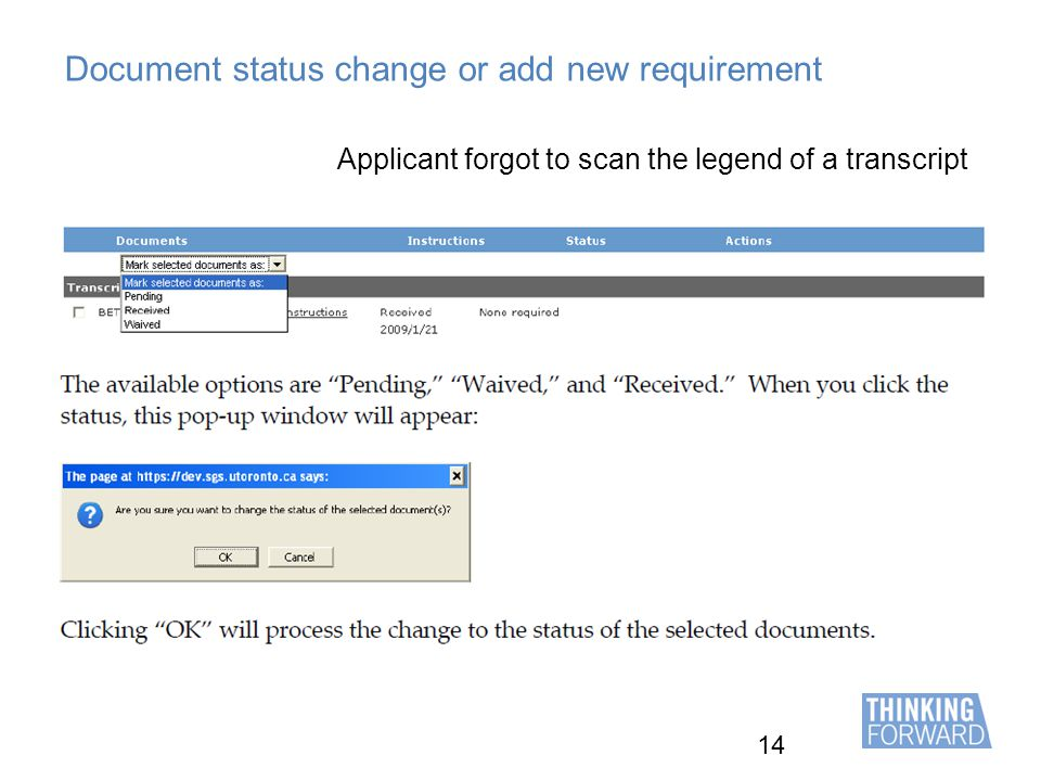 14 Document status change or add new requirement Applicant forgot to scan the legend of a transcript