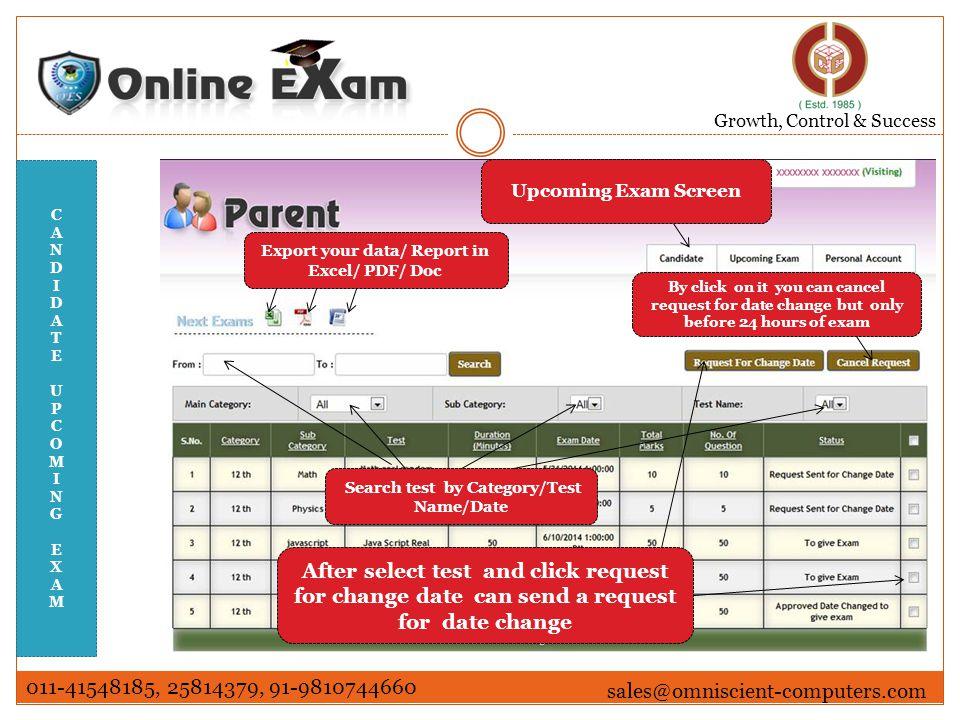 Growth, Control & Success 011-41548185, 25814379, 91-9810744660 sales@omniscient-computers.com CANDIDATEEXAMRESULTSCREENCANDIDATEEXAMRESULTSCREEN Export your data/ Report in Excel/ PDF/ Doc