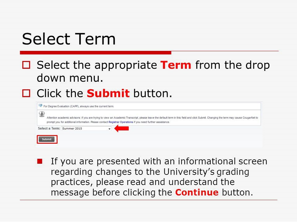 Select Term  Select the appropriate Term from the drop down menu.