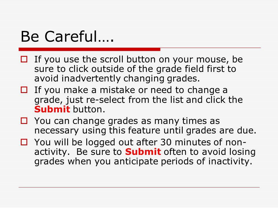 Be Careful….
