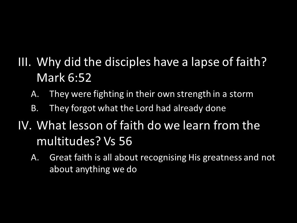 III.Why did the disciples have a lapse of faith.
