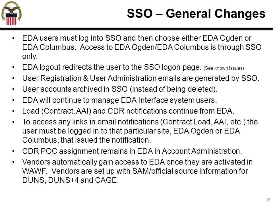 10 SSO – General Changes EDA users must log into SSO and then choose either EDA Ogden or EDA Columbus.