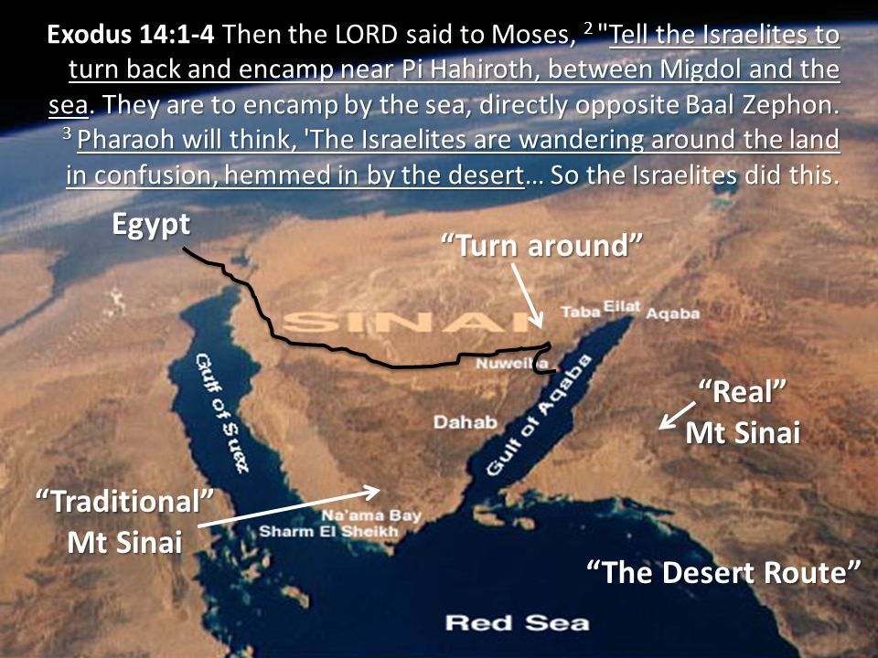 """Egypt """"Real"""" Mt Sinai """"Traditional"""" """"The Desert Route"""" """"Turn around"""" Exodus 14:1-4 Then the LORD said to Moses, 2"""