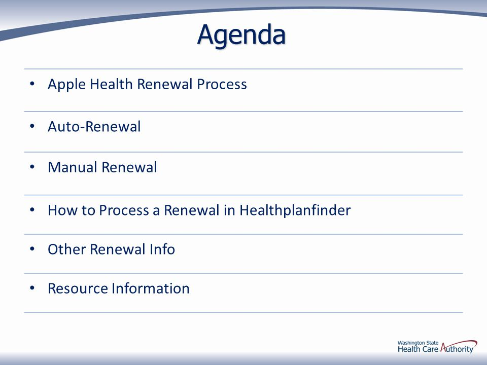Agenda Apple Health Renewal Process Auto-Renewal Manual Renewal How to Process a Renewal in Healthplanfinder Other Renewal Info Resource Information
