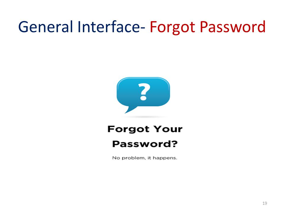 General Interface- Forgot Password 19