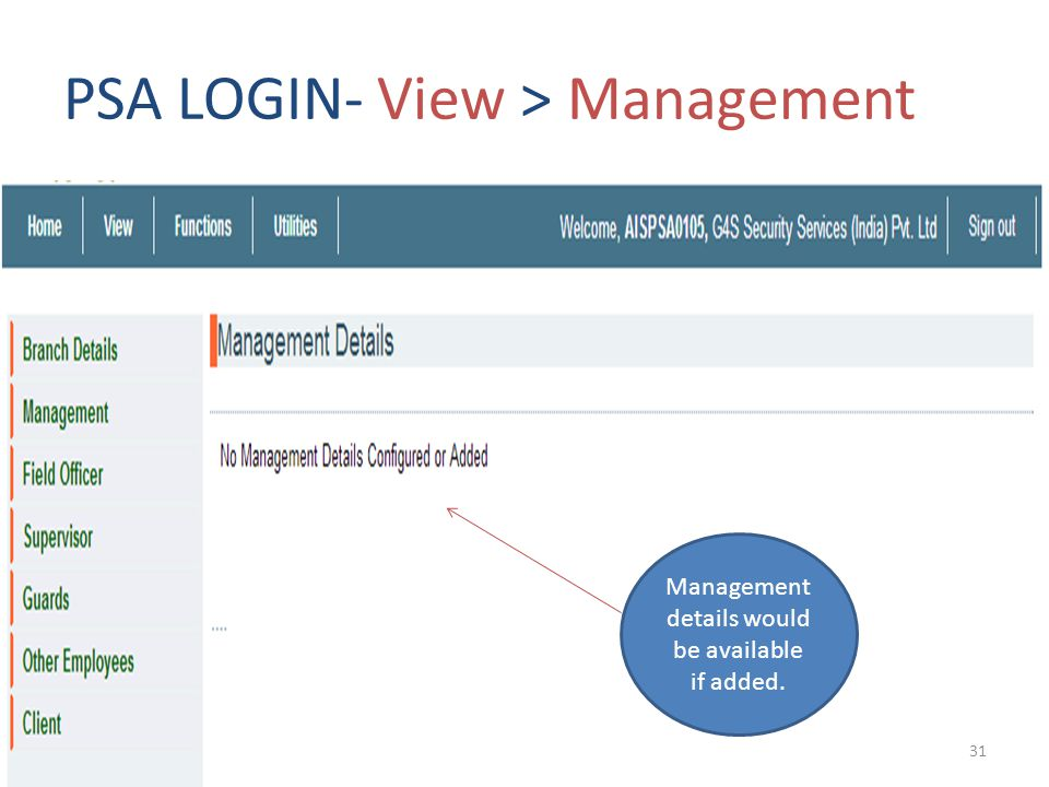 PSA LOGIN- View > Management Management details would be available if added. 31