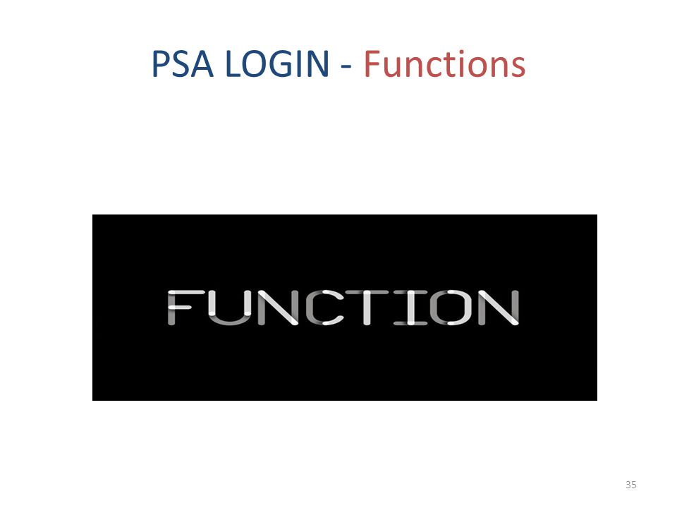PSA LOGIN - Functions 35