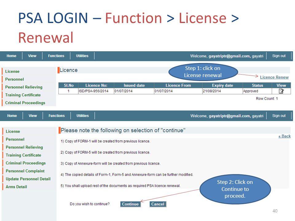 PSA LOGIN – Function > License > Renewal Step 1: click on License renewal Step 2: Click on Continue to proceed.