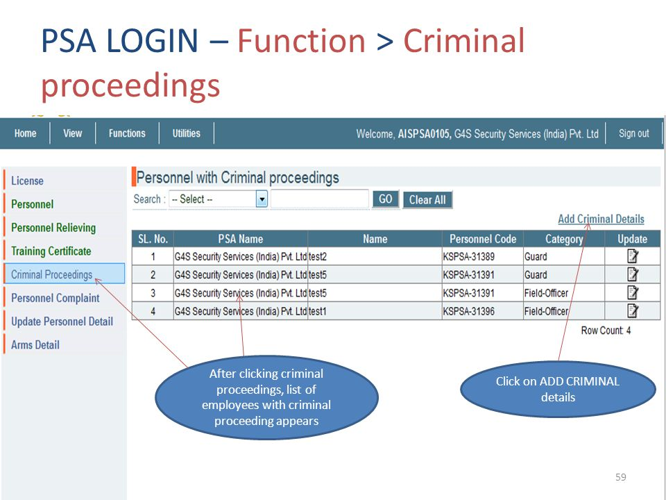 PSA LOGIN – Function > Criminal proceedings After clicking criminal proceedings, list of employees with criminal proceeding appears Click on ADD CRIMI