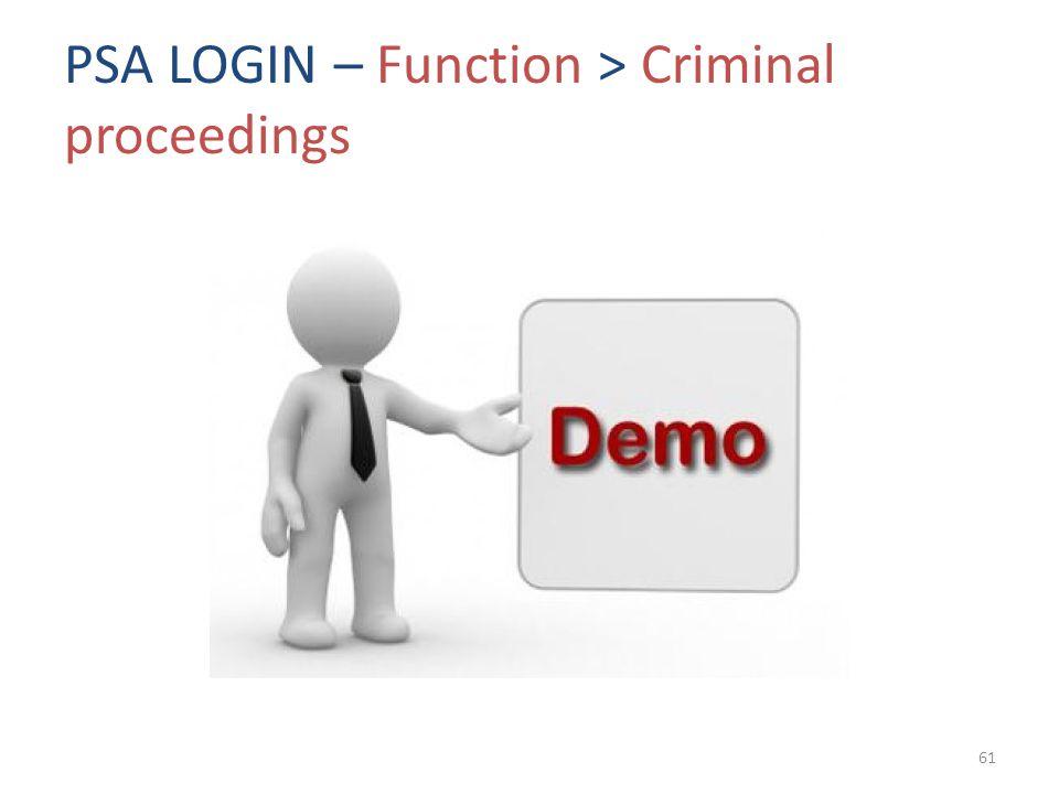 PSA LOGIN – Function > Criminal proceedings 61