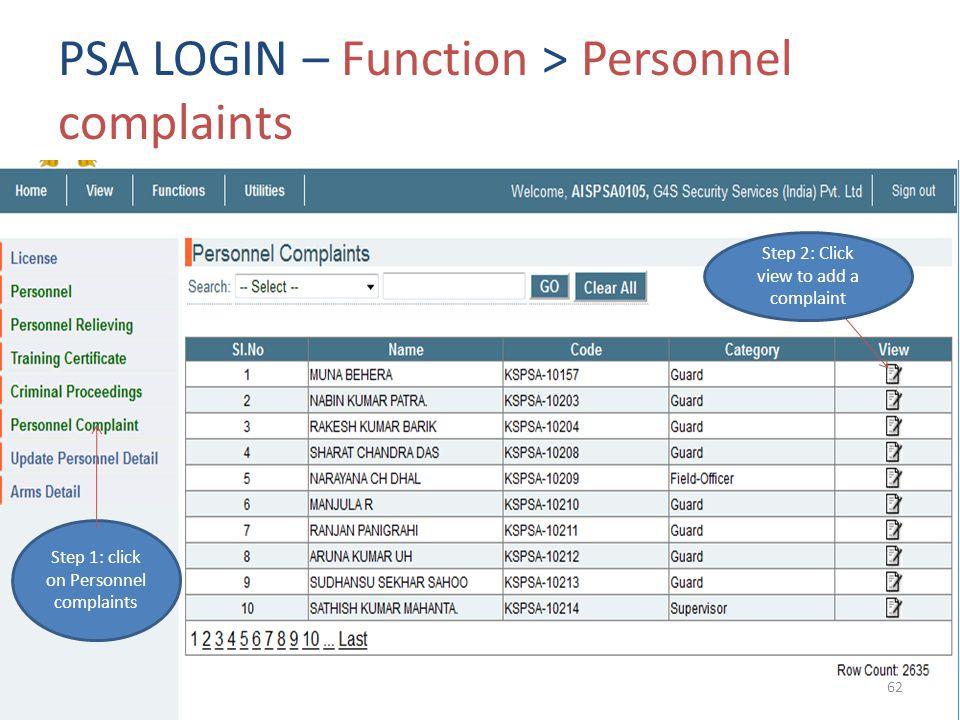 PSA LOGIN – Function > Personnel complaints Step 1: click on Personnel complaints Step 2: Click view to add a complaint 62