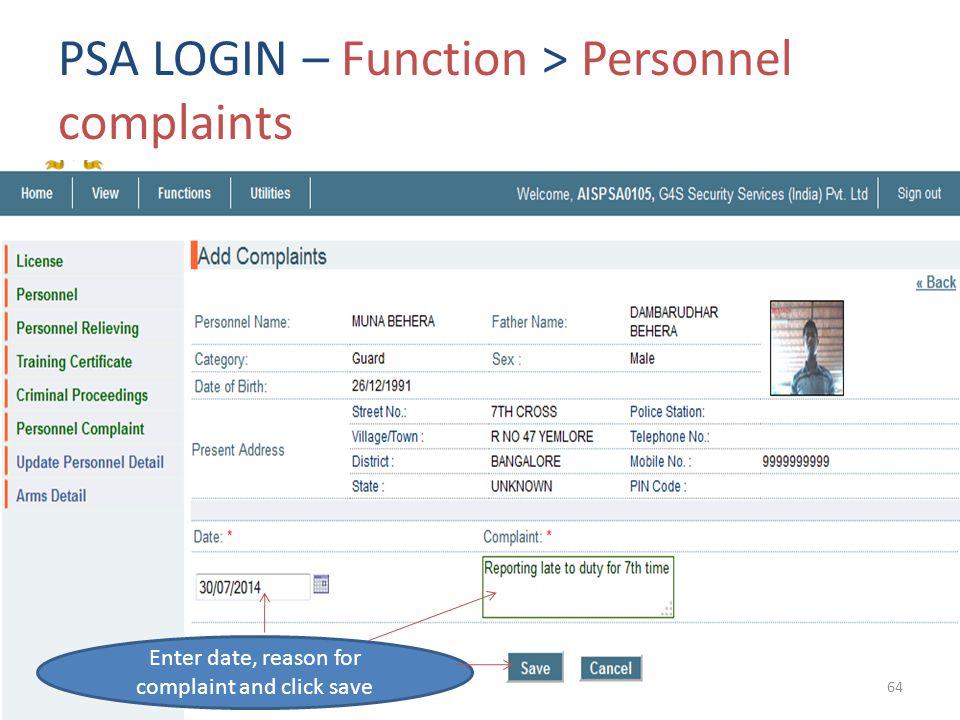 PSA LOGIN – Function > Personnel complaints Enter date, reason for complaint and click save 64