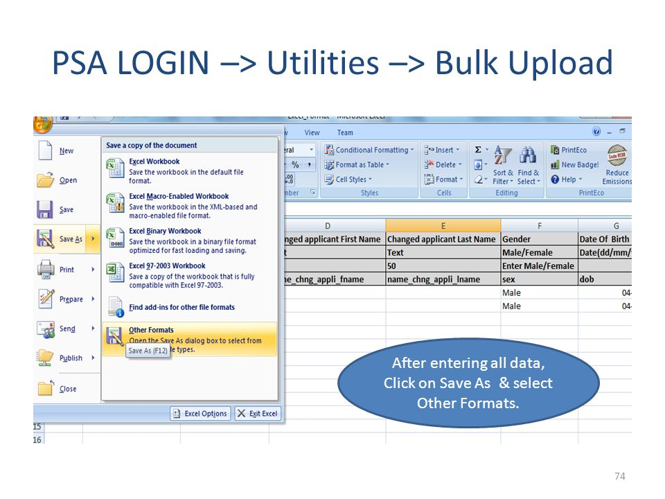 PSA LOGIN –> Utilities –> Bulk Upload 74 After entering all data, Click on Save As & select Other Formats.