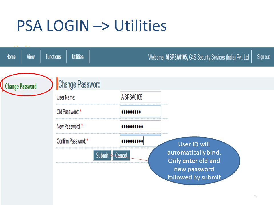 PSA LOGIN –> Utilities User ID will automatically bind, Only enter old and new password followed by submit 79
