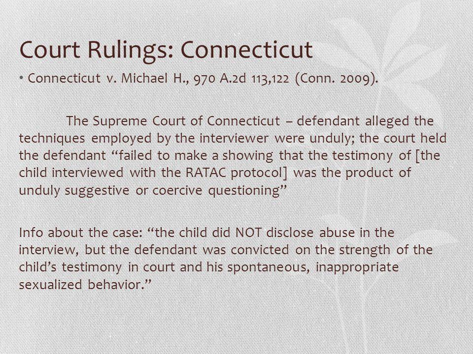 Court Rulings: Connecticut Connecticut v.Michael H., 970 A.2d 113,122 (Conn.