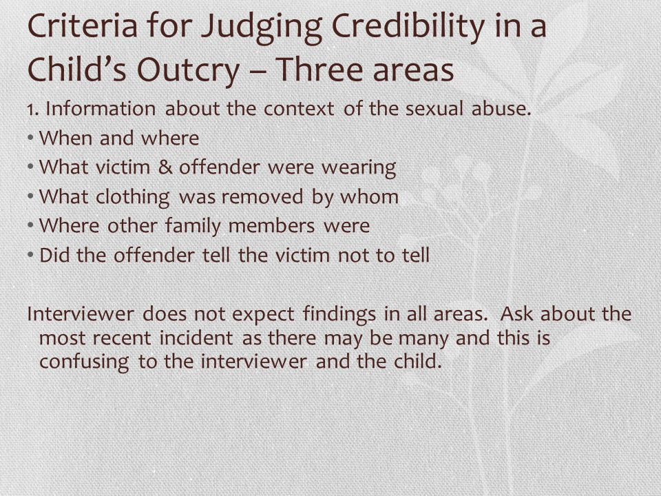 Criteria for Judging Credibility in a Child's Outcry – Three areas 1.
