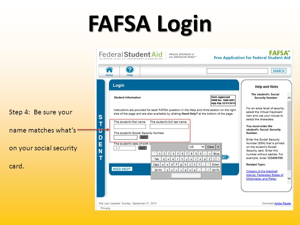 FAFSA Login Step 4: Be sure your name matches what's on your social security card.